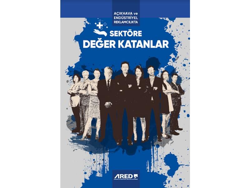 ARED, Sektöre Değer Katanları internet sitesinde yayınladı!