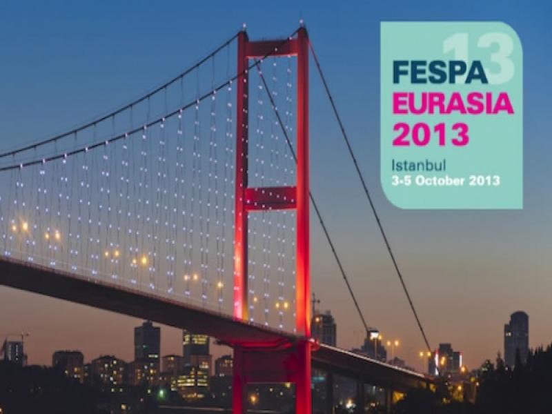 FESPA EURASIA 2013'E NEDEN KATILMALISINIZ?
